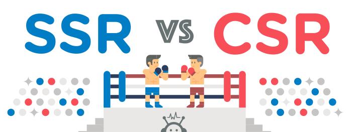 SSR vs. CSR